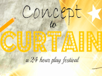 Concept to Curtain - a 24 Hour Play Festival
